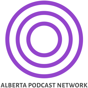 Alberta Podcast Network: Locally grown. Community supported.
