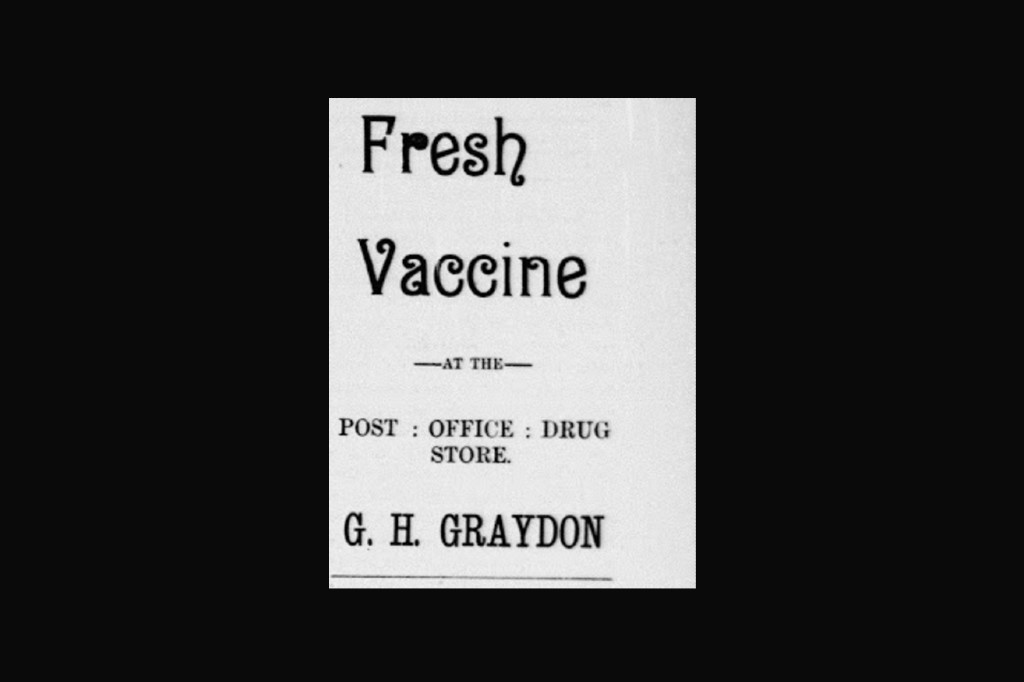 """A newspaper clipping from 1895, reading """"Fresh Vaccine at the post office drug store, G. H. Graydon"""""""
